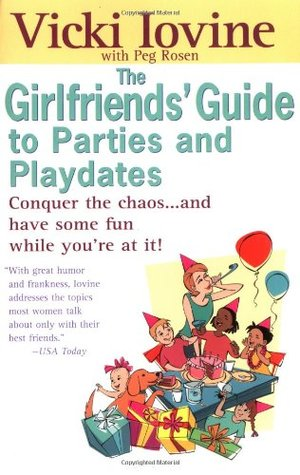 Girlfriends' Guide to Parties and Playdates