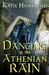 Dancing In The Athenian Rain by Katie Hamstead