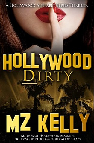 Book Review: Hollywood Dirty by M.Z. Kelly