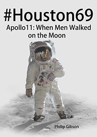 #Houston69: Apollo 11 - When Men Walked on the Moon (Hashtag Histories)