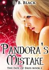 Pandora's Mistake (Fate of Eros #0)