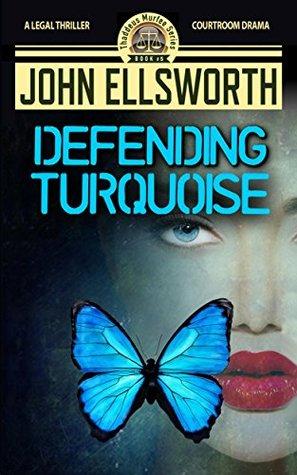 Defending Turquoise (Thaddeus Murfee Legal Thrillers #6)