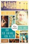 Eine Woche, ein Ende und der Anfang von allem by Nina LaCour