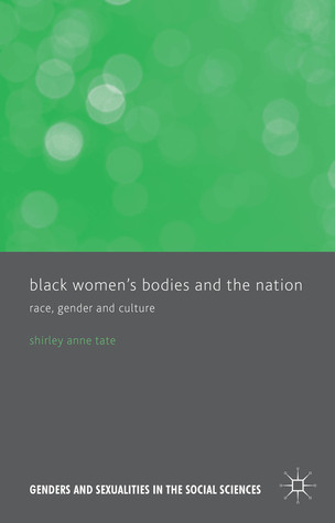 Black Women's Bodies and The Nation: Race, Gender and Culture