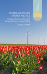 Sustainability and Energy Politics: Ecological Modernisation and Corporate Social Responsibility