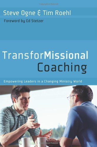 TransforMissional Coaching: Empowering Leaders in a Changing Ministry World