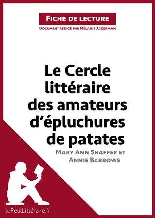 Le Cercle littéraire des amateurs d'épluchures de patates de Mary Ann Shaffer et Annie Barrows (Fiche de lecture): Résumé complet et analyse détaillée de l'oeuvre