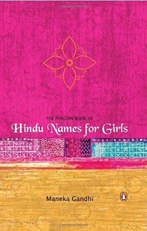 The Penguin Book Of Hindu Names For Girls By Maneka Gandhi