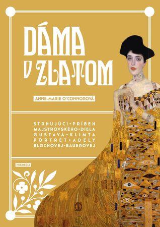 Dáma v zlatom: Strhujúci príbeh majstrovského diela Gustava Klimta Portrét Adely Blochovej-Bauerovej