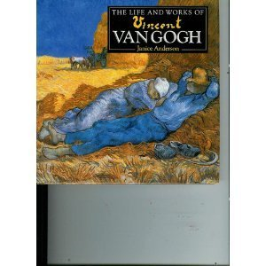 The Life and work of Vincent Van Gogh by Janice Anderson