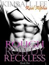 Rough Rowdy Reckless (Rough Rowdy Reckless #1)