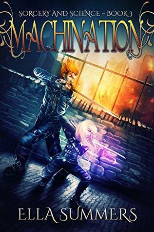 Machination (Sorcery & Science #3)