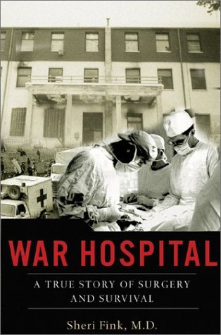 Ebook War Hospital: A True Story Of Surgery And Survival by Sheri  Fink read!