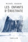 Les enfants d'Érostrate by Mickaël Koudero