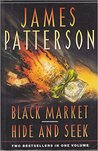 Black Market / Hide And Seek by James Patterson