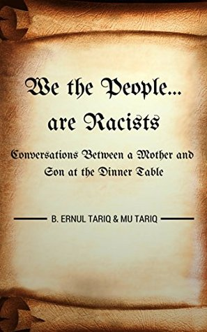 We the People are Racists: Conversations Between a Mother and Son at the Dinner Table