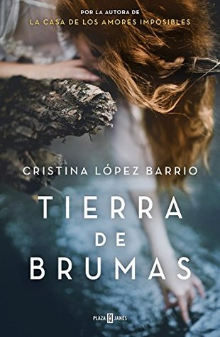 Tierra de brumas by Cristina López Barrio