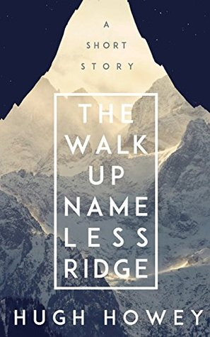 Hugh howey twinpack vol.1: the walk up nameless ridge & beacon 23 by Hugh Howey