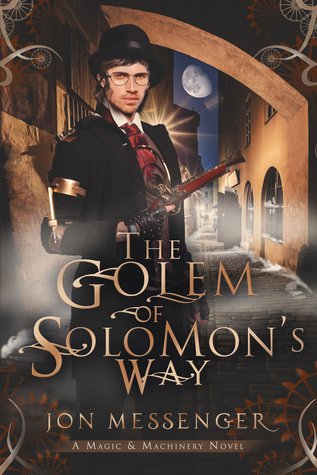 The Golem of Solomon's Way (Magic & Machinery #3)
