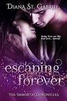 Escaping Forever (The Immortal Chronicles Book 1)