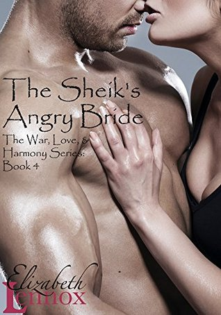 The Sheiks Angry Bride (War, Love, &...