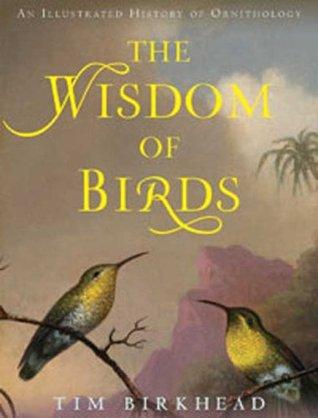 The Wisdom of Birds by Tim Birkhead