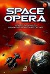 Space Opera: Jornadas inimagináveis em uma galáxia não muito distante