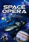 Space Opera: Aventuras fabulosas por universos extraordinários