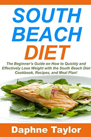 South Beach Diet The Beginners Guide On How To Quickly And