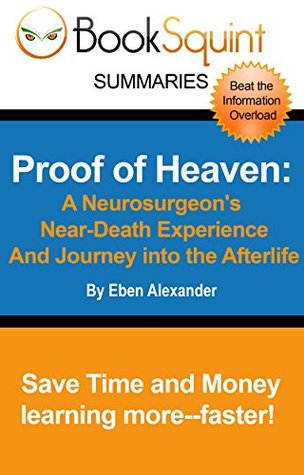 BookSquint Summary, Proof of Heaven:: A Neurosurgeon's Near-Death Experience and Journey Into the Afterlife (BookSquint Summaries)