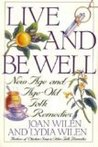 Live and Be Well: New Age and Age Old Folk Remedies