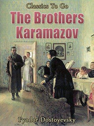 The Brothers Karamazov: Revised Edition of Original Version (Classics To Go Book 401)