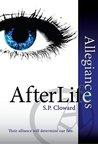 AfterLife Allegiances (AfterLife Series Book 2)