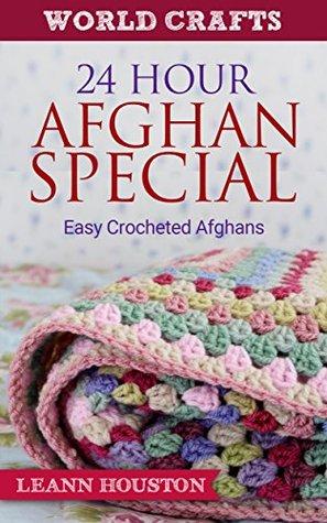 24 Hour Afghan Special: Easy Crocheted Afghans