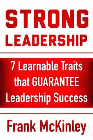 Strong Leadership: 7 Learnable Traits That Guarantee Leadership Success (Leadership Series Book 3) (ePUB)