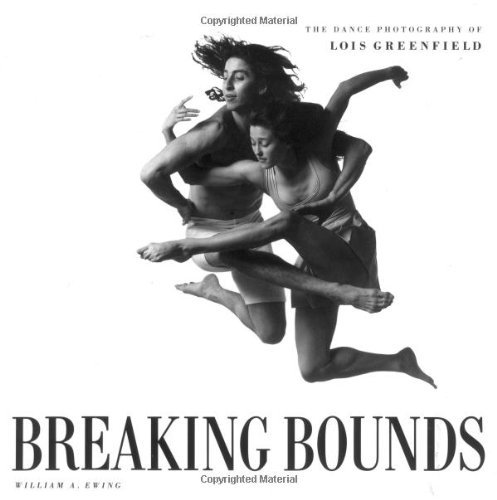 Breaking Bounds: The Dance Photography of Lois Greenfield