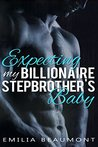 Expecting My Billionaire Stepbrother's Baby