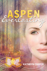 Aspen Everlasting by Kathryn  Cooper