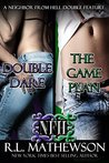Double Feature: The Game Plan & Double Dare (Neighbor from Hell, #5-6)