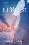 If I Resist (Circle and Cross, #2)