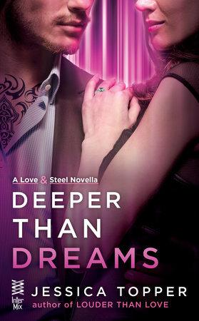 Deeper Than Dreams (Love & Steel, #1.5)