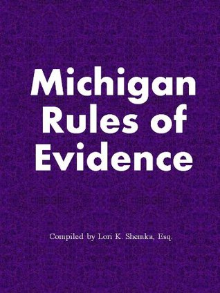 Michigan Rules of Evidence, annotated
