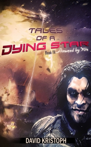 Drowned by Fire (Tales of a Dying Star, #4)