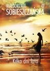 Kilka dni lata by Małgorzata Sobieszczańska