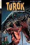 Turok: Dinosaur Hunter, Volume Three : Raptor Forest (Turok: Dinosaur Hunter, #9-12)