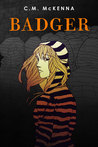 Badger by C.M. McKenna