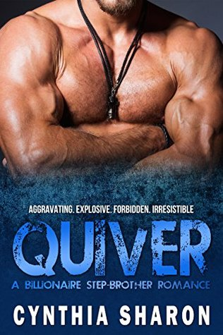 quiver-a-billionaire-stepbrother-with-benefits-romance-my-stepbrother-s-keeper-book-2