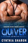 QUIVER: A Billionaire Stepbrother With Benefits Romance (My Stepbrother's Keeper Book 2)