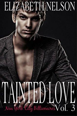 Tainted Love Vol. 3 (A New York City Alpha Billionaire Romance - Jared Northrup)