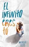 El infinito eres tú by Michelle  Levy